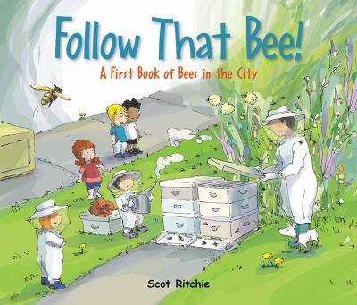 Follow That Bee! - A First Book of Bees in the City