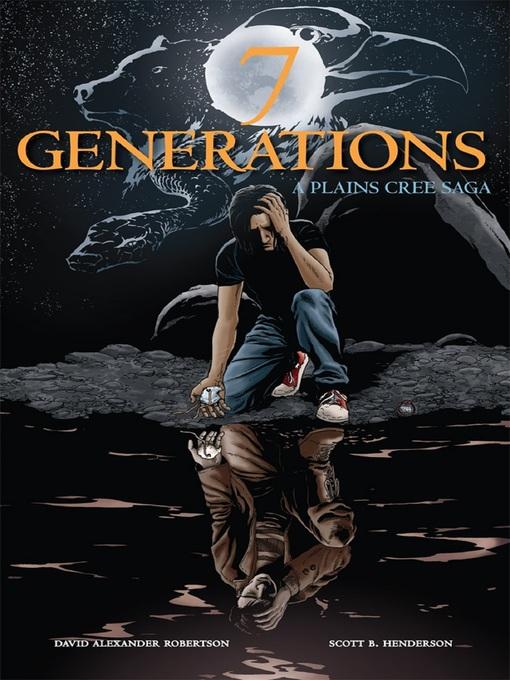 7 Generations - A Plains Cree Saga by David Robertson
