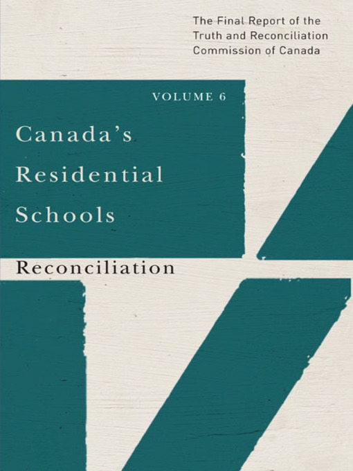 Canada's Residential Schools. Reconciliation by the Truth and Reconciliation Commission of Canada