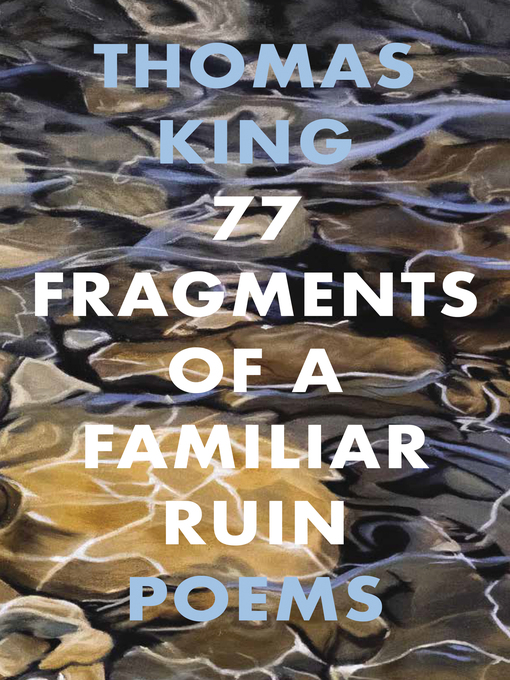 77 Fragments of a Familiar Ruin by Thomas King