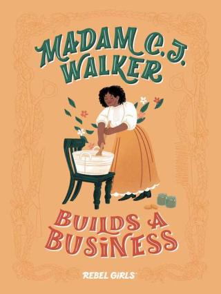 Madam C.J. Walker Builds a Business by Denene Millner and Salini Perera