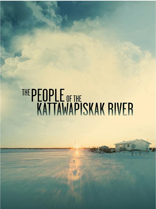 Poster for The People of the Kattawapiskak River