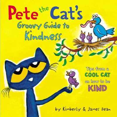 Pete the cat's groovy guide to kindsness