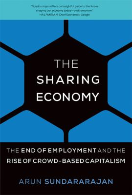 The Sharing Economy by Arun Sundararajan