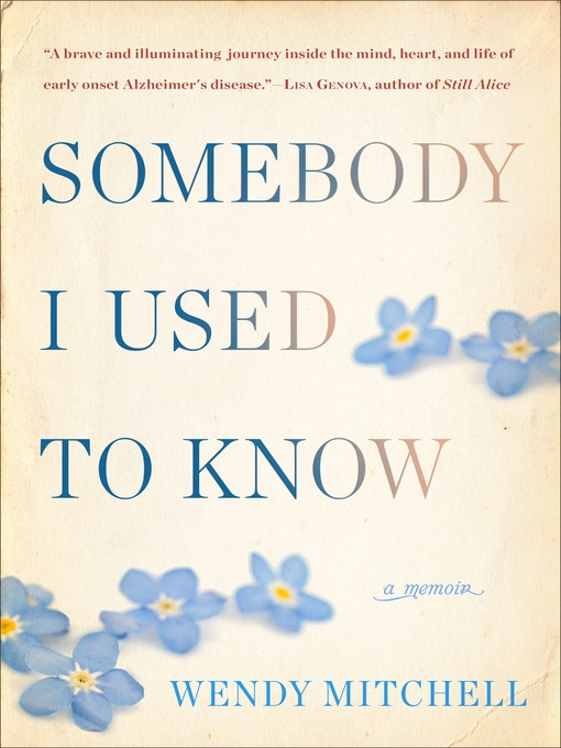 Somebody I used to know  A Memoir