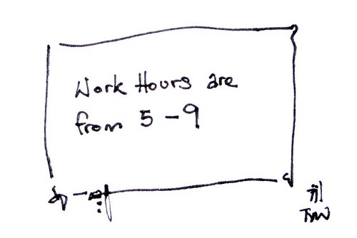 Work Hours are 5-9. Image courtesy of Yew Wei Tan.