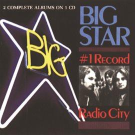Big Star- #1 Record & Radio City