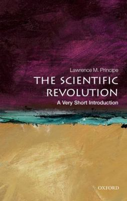 The Scientific Revolution by Lawrence Principe