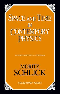 Space and time in contemporary physics an introduction to the theory of relativity and gravitation by Moritz Schlick
