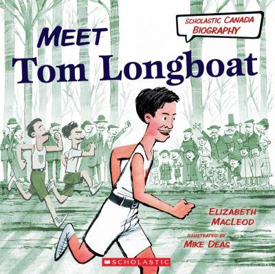 Meet Tom Longboat by Elizabeth MacLeod