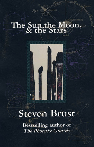 The Sun the Moon and the Stars by Steven Brust