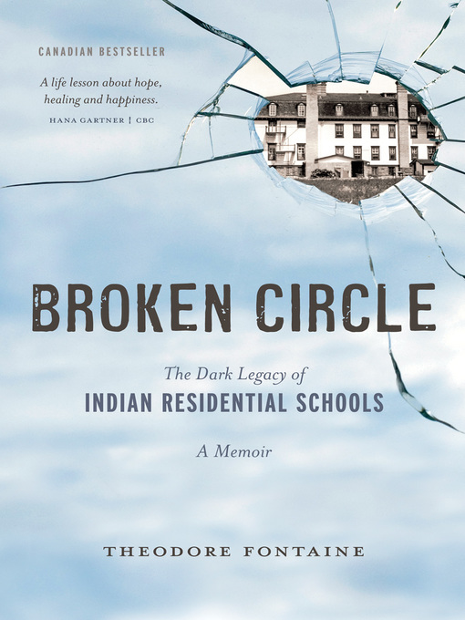 Broken Circle - The Dark Legacy of Indian Residential Schools - A Memoir by Theodore Fontaine