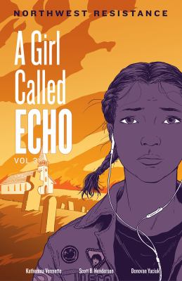 A Girl Called Echo  Volume 3 - Northwest Resistance by Katherena Vermette