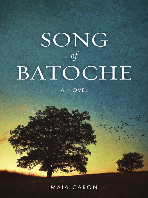 Song of Batoche by Maia Caron