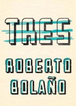 Tres Roberto Bolano