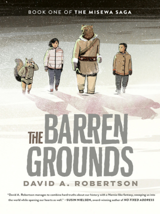 The Barren Grounds by David Robertson
