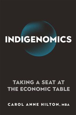 Indigenomics by Carol Anne Hilton