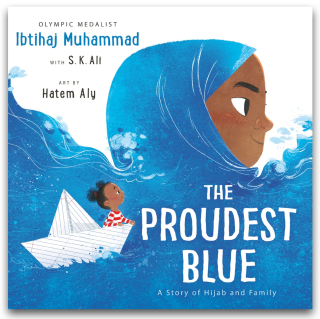 The Proudest Blue A Story of Hijab and Family by Ibtihaj Muhammad
