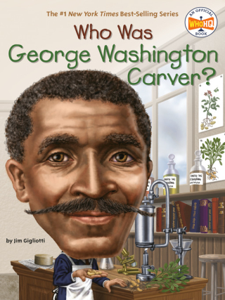 Who Was George Washington Carver by Jim Gigliotti and Stephen Marchesi