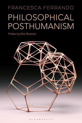 Philosophical Posthumanism by Francesca Ferrando