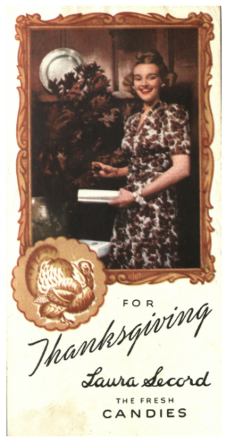Card with photo of young woman holding box of chocolates and in a frame with a turkey illustrations and text reading For Thanksgiving Laura Secord the fresh Candies
