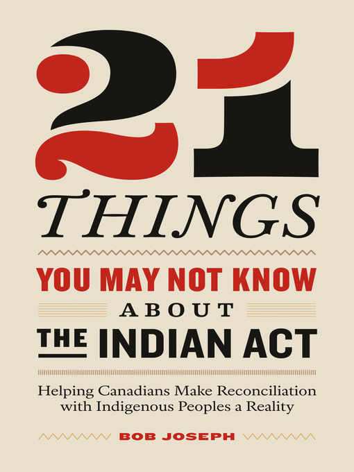 21 Things You Didn't Know About the Indian Act by Bob Joseph