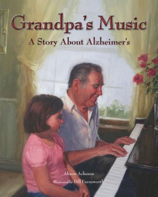Grandpa's Music A Story about Alzheimer's