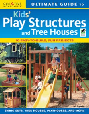 Ultimate Guide to Kids' Play Structures and Treehouses