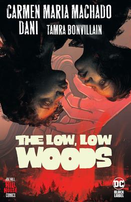 The Low Low Woods by Carmen Maria Machado  Dani and Tamra Bonvillain