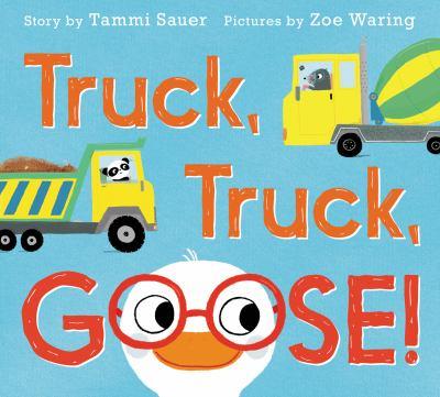 Truck  Truck  Goose!