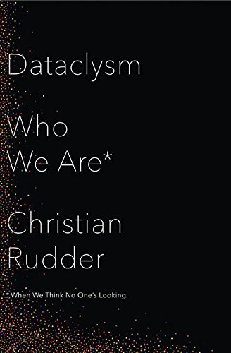 Dataclysm Who We Are (When We Think No One's Looking)