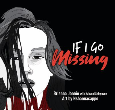 If I Go Missing by Brianna Jonnie and Nahanni Shingoose