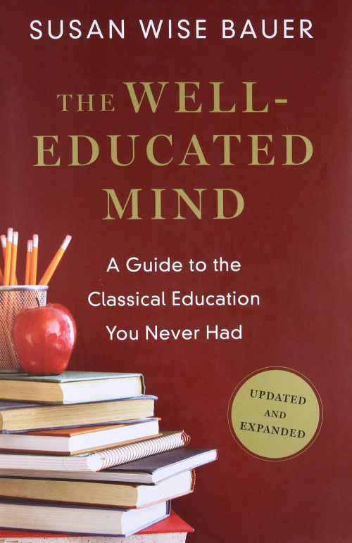 The Well-Educated Mind A Guide to the Classical Education You Never Had