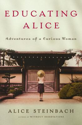 Educating Alice Adventures of a Curious Woman