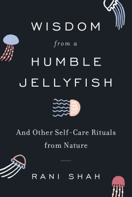 Wisdom from the humble jellyfish