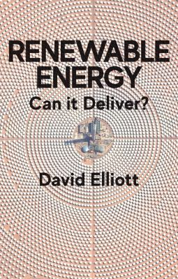 Renewable Energy Can it Deliver by David Elliot