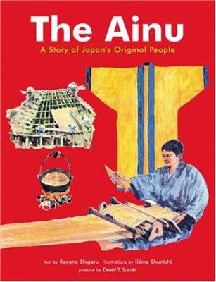 The Ainu - A Story of Japan's Original People by Shigeru Kayano
