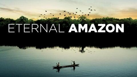 Eternal Amazon (2012)