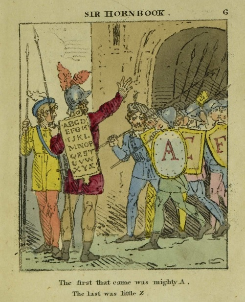 """Illustration from Sir Hornbook with an army holding shields with letter of the alphabet and a caption reading """"The first that came was might A. The last was little Z."""""""