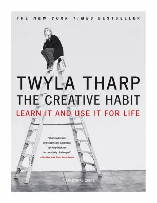 Creative Habit  Learn It and Use It for Life.