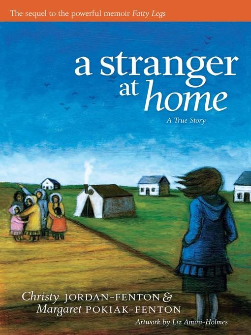 A Stranger At Home by Christy Jordan-Fenton and Margaret Pokiak-Fenton