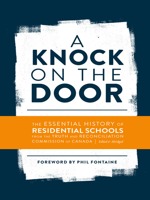 A Knock on the Door - The Essential History of Residential Schools from the Truth and Reconciliation Commission of Canada by the Truth and Reconciliation Commission of Canada