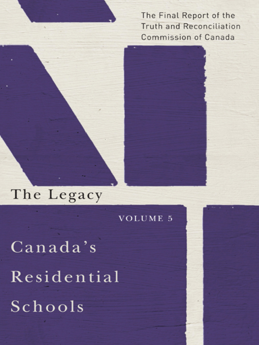 Canada's Residential Schools. The Legacy by Truth and Reconciliation Commission of Canada