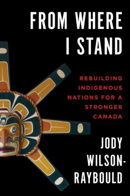 From Where I Stand by Jody Wilson-Raybould