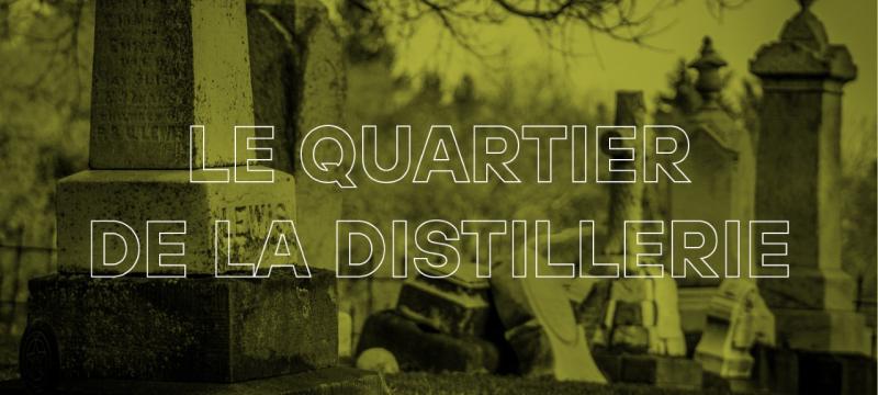 Le quartier de la Distillerie