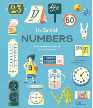 In Great Numbers How Numbers Shape the World We Live In by Isabel Thomas and Daniela Olejníková