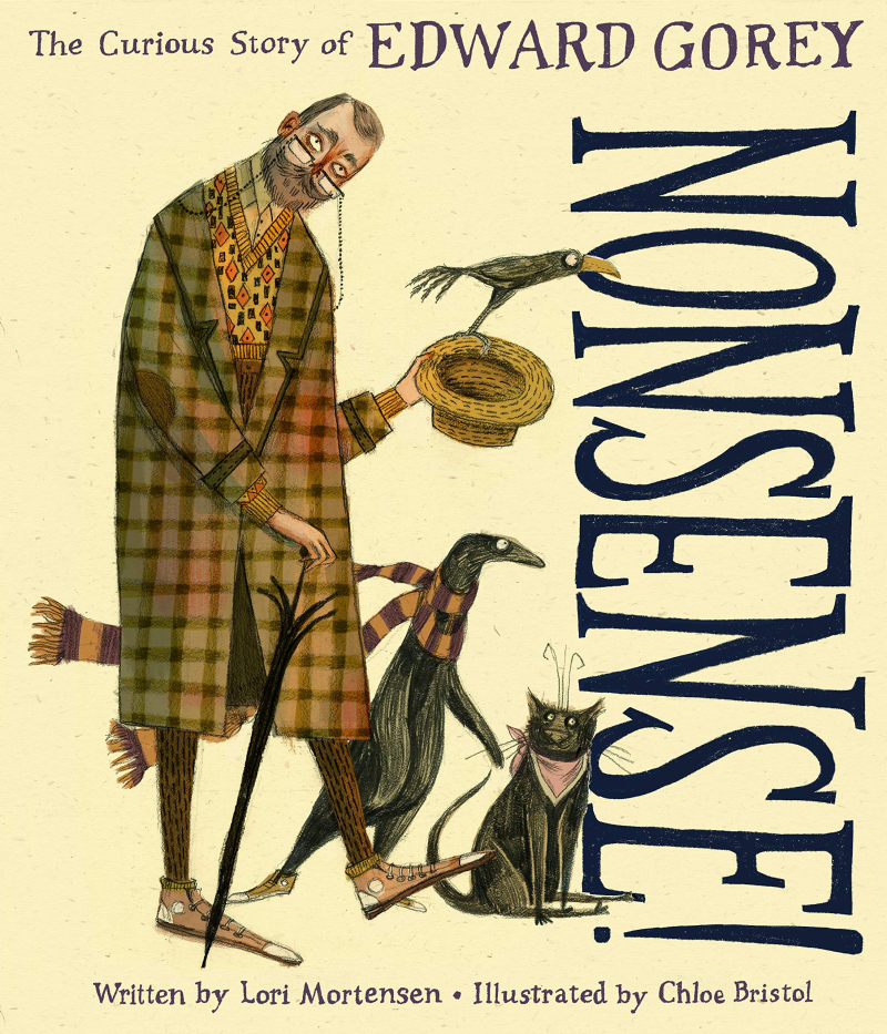 Cover of Nonsense! The Curious Story of Edward Gorey by Lori Mortensen