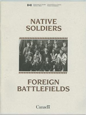 Native Soldiers Foreign Battlefields by Janice Summerby