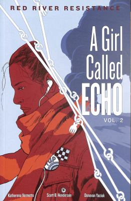 A Girl Called Echo Volume 2 - Red River Resistance by Katherena Vermette