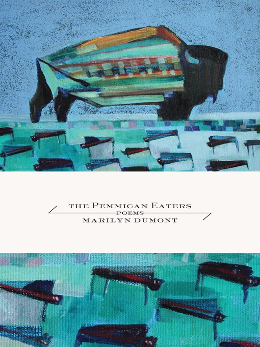 The Pemmican Eaters by Marilyn Dumont